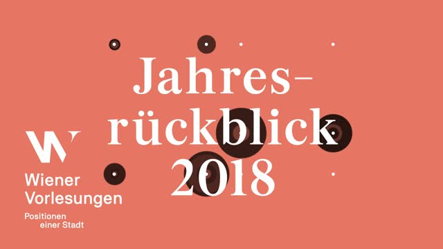 Wiener Vorlesungen - Jahresrückblick 2018